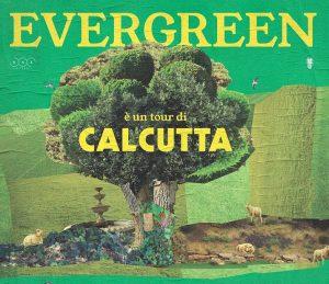 Calcutta in cima Evergreen, il tour del tutto esaurito