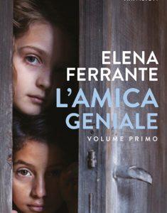 """""""L'Amica Geniale"""" di Elena Ferrante, uno spiraglio di speranza"""