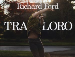 """""""Tra loro"""" di Richard Ford. A ritroso nell'amore familiare"""