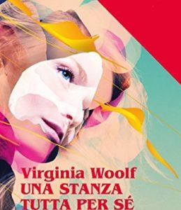 Una stanza tutta per sé di Virginia Woolf, nucleo del femminismo