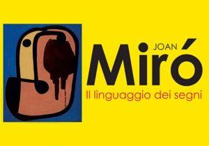 'Joan Mirò. Il linguaggio dei segni'. Il segno e la realtà
